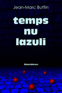 Temps nu lazuli by Jean-Marc Buttin - Paperback - First Edition - 2012 - from Editions Dedicaces and Biblio.com