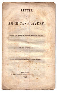 """Letter on American Slavery Addressed to the Editor of the """"Edinburgh Witness,"""" 8th July, 1846 by An American"""