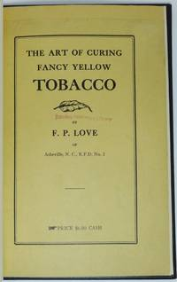 image of THE ART OF CURING FANCY YELLOW TOBACCO [Cover and caption title]