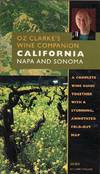 Oz Clarke's Wine Companion California: Napa and Sonoma A Complete Wine Guide Together with a Stunning, Annotated Fold-out Map