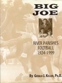 Big Joe: River Parishes Football 1924-1999