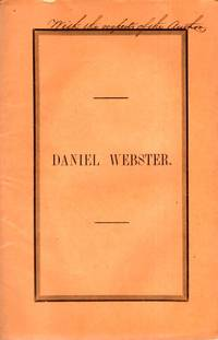 Daniel Webster. Discourse Pronounced In The First Presbyterian Church in Augusta, Sunday Evening, November 28th, 1852