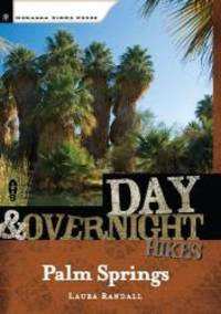 Day and Overnight Hikes: Palm Springs by Laura Randall - Paperback - 2008-03-05 - from Books Express (SKU: 0897329813)