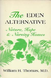 THE EDEN ALTERNATIVE: NATURE, HOPE AND NURSING HOMES