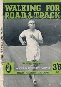 Walking for Road and Track. With Sections on Training, Footcare and Self-Massage by  George Cummings - Hardcover - Second Edition - [1926] - from Barter Books Ltd and Biblio.com