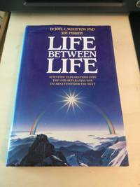 image of Life Between Life: Scientific Explorations into the Void Separating One Incarnation from the Next