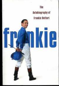Frankie: The Autobiography of Frankie Dettori by  Frankie Dettori - Paperback - 2004 - from YesterYear Books and Biblio.com