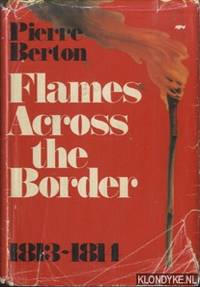 Flames Across the Border 1813-1814