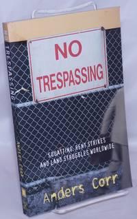 image of No Trespassing: Squatting, Rent Strikes, and Land Struggles Worldwide
