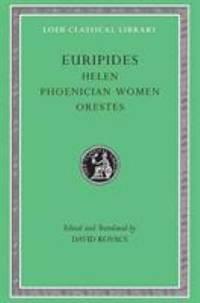 Euripides Vol. V : Helen Phoenician Women Orestes