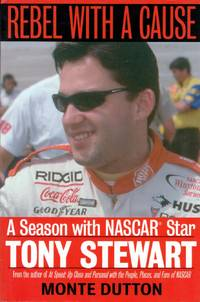 Rebel With a Cause: A Season With NASCAR Star Tony Stewart