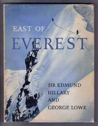 East Of Everest , an Account of the New Zealand Alpine Club Himalayan  Expedition to the Barun Valley in 1954