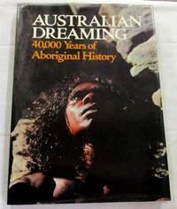Australian Dreaming 40,000 Years of Aboriginal History