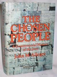 The Chosen People; A Controversial History of the Jews