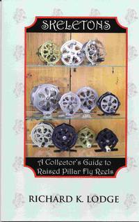 Skeletons: A Collector's Guide To Raised Pillar Fly Reels