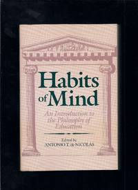 Habits of Mind: An Introduction to the Philosophy of Education