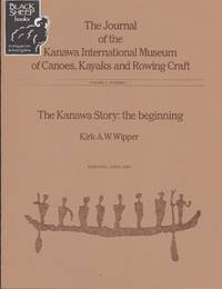 Journal of the Kanawa International Museum of Canoes, Kayaks, and Rowing Craft. Volume 1, Number 1