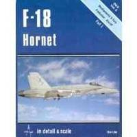 F-18 HORNET IN DETAIL & SCALE, PART 1: DEVELOPMENTAL & EARLY PRODUCTION AIRCRAFT -...
