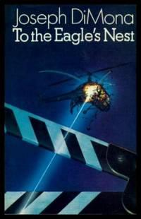 TO THE EAGLE'S NEST - A Novel