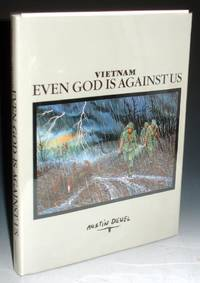 Vietnam; Even God is Against Us (Inscribed By the Author : I Said I Would Bring You a Book. Surprise! Signed with Letter Laid in)