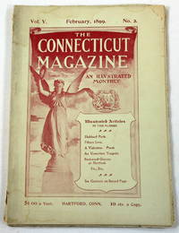 The Connecticut Magazine: An Illustrated Monthly.  Vol. V, No. 2 - February, 1899