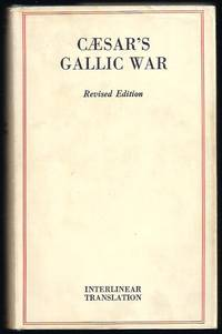 Commentaries Of Caesar On The Gallic War : The Original Text Reduced To The Natural English...