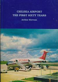 Chileka Airport. The First Sixty Years