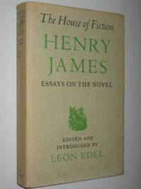 House of Fiction : Essays on the Novel by Henry James