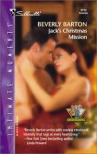 Jack'S Christmas Mission (The Protectors) (Silhouette Intimate Moments) by Beverly Barton - 2001-05-08