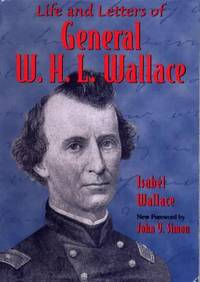Life and Letters of General W. H. L. Wallace by Isabel Wallace - Paperback - 2000 - from ThriftBooks (SKU: G0809323486I3N01)