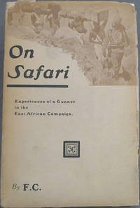 On Safari : Experiences of a Gunner in the East African Campaign