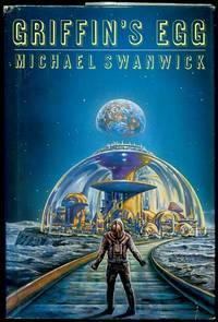 Griffin's Egg by  Michael Swanwick - First American Edition, First Printing - 1992 - from Inga's Original Choices (SKU: 007213)