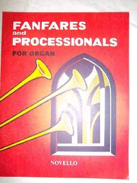 Fanfares and Processionals for Organ by Modern Composers