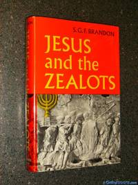 Jesus and the Zealots: A Study of the Political Factor in Primitive Christianity (1st)