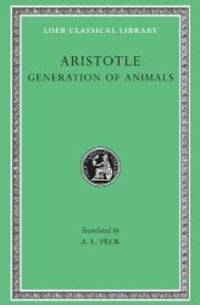 Aristotle: Generation of Animals (Loeb Classical Library No. 366)