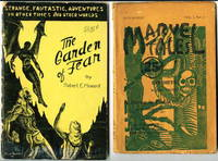 """THE GARDEN OF FEAR"" in MARVEL TALES, July-August, 1934 Vol. 1, No. 2. and in  ""The Garden of Fear and  Other Stories of the Bizarre and Fantastic,"" 1945 (2 items)."