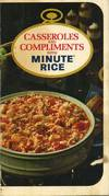 Casseroles and Compliments with Minute Rice