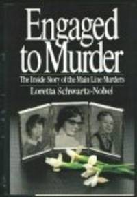 Engaged to Murder: The Inside Story of the Main Line Murders