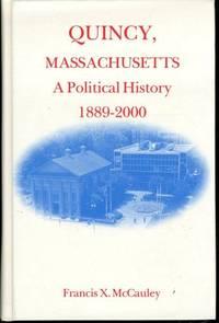 Quincy, Massachusetts: A Political History 1889-2000