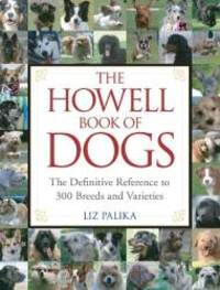 image of The Howell Book of Dogs: The Definitive Reference to 300 Breeds and Varieties