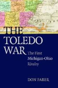 image of The Toledo War: The First Michigan-Ohio Rivalry