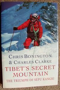 Tibet\'s Secret Mountain : The Triumph of Sepu Kangri