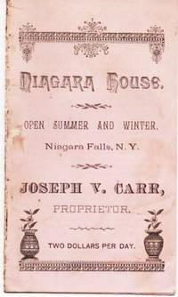 NIAGARA HOUSE:  Open Summer and Winter.  Niagara Falls, N.Y.  Joseph V. Carr, Proprietor.  Two Dollars per Day.