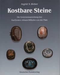 Kostbare Steine. Die Gemmensammlung des Kurfürsten Johann Wilhelm von der Pfalz.