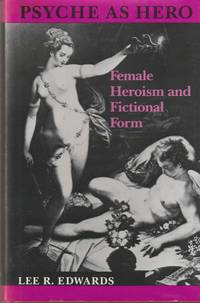 image of Psyche as Hero: Female Heroism and Fictional Form