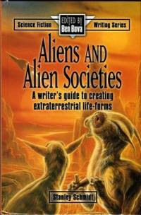 image of Aliens And Alien Societies: A Writer's Guide To Creating Extraterrestrial Life-Forms