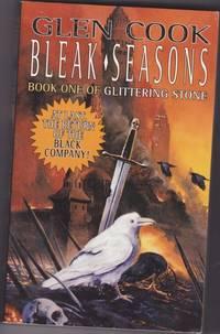 "Bleak Seasons -book (7) of ""Black Company"" (book one of ""Glittering Stone"")"