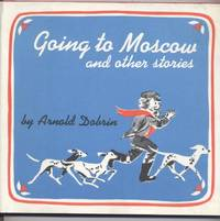 Going to Moscow and Other Stories