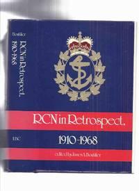 RCN in RETROSPECT, 1910 - 1968 (inc. Origins of Royal Canadian Navy; R.C.N. between Wars;...