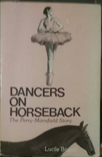 DANCERS ON HORSEBACK by LUCILE BOGUE - Paperback - Signed First Edition - 1984 - from NOVELLA'S BOOKS (SKU: 418)